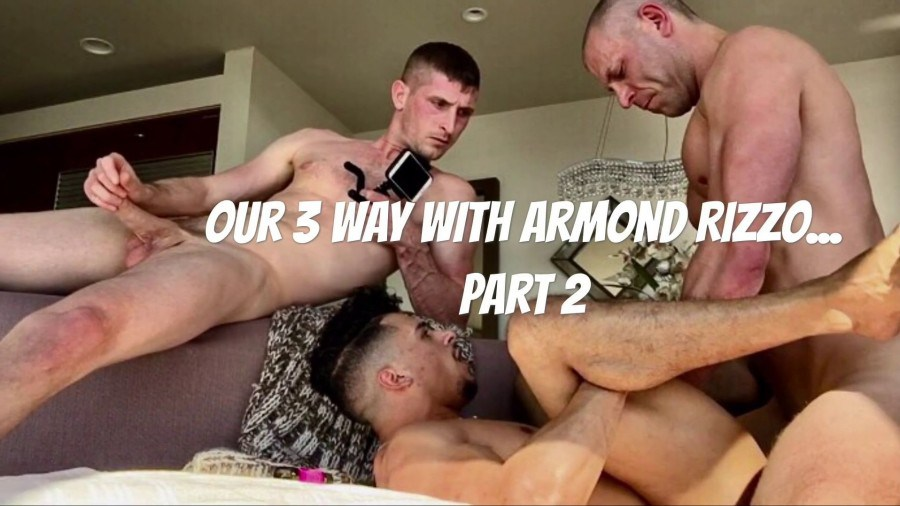 Our Epic 3-Way with Armond Rizzo - Part 2