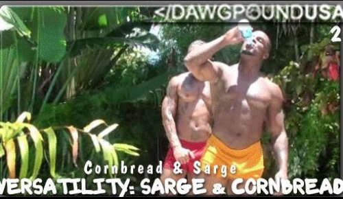 Versatility: Sarge and Cornbread Part 2